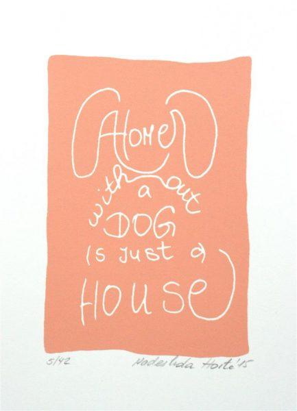 a home without a dog is just a house | Siebdruck in rosa